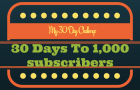30 Days To 1,000 Subscribers | My 30-Day List Building Challenge
