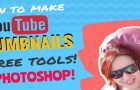 How To Create YouTube Thumbnails | Free Tools